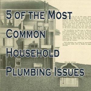 5 Of The Most Common Household Plumbing Issues And How You Can Avoid Them