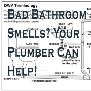 Bad Bathroom Smells? Your Plumber Can Help!
