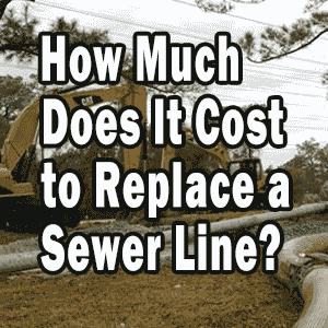 How Much Does It Cost to Replace a Sewer Line?