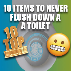 10 Things That You Definitely Shouldn't Flush, But Probably Do.