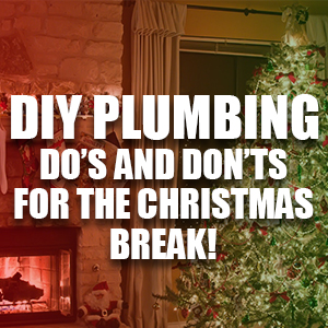 DIY Plumbing Do's And Don'ts For The Christmas Break