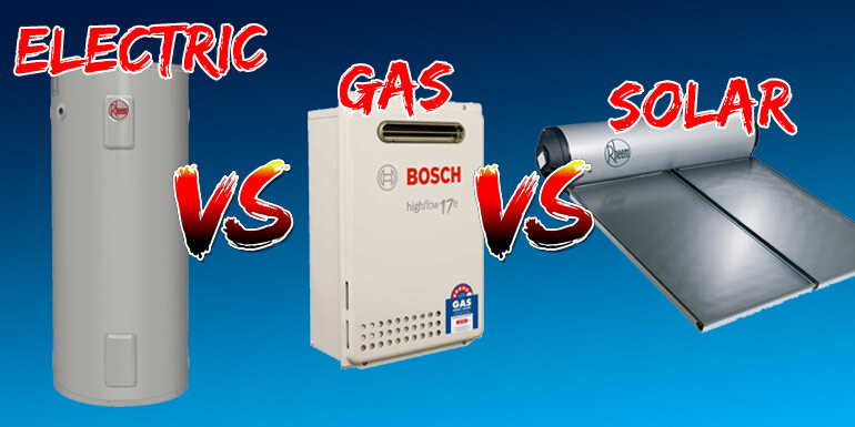 Electric vs Gas vs Solar Hot Water Systems