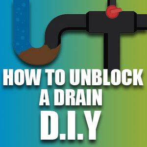How To Unblock A Drain - DIY Tips