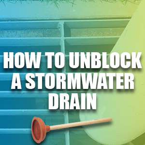 How To Unblock A Stormwater Drain