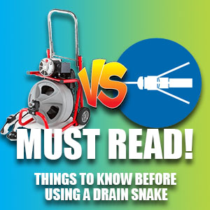 Must Read This Before Using A Drain Snake (Toilet Snake) Or Electric Eel