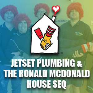 Jetset Plumbing and the Ronald McDonald House SEQ