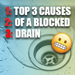 Top 3 Causes Of A Blocked Drain