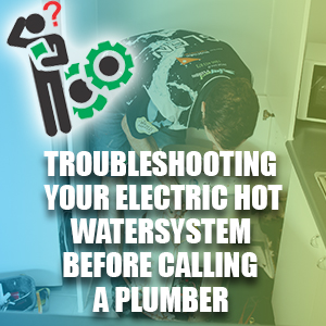 Troubleshooting your electric hot water system before calling a plumber.