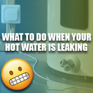 What To Do When Your Hot Water Heater Is Leaking?