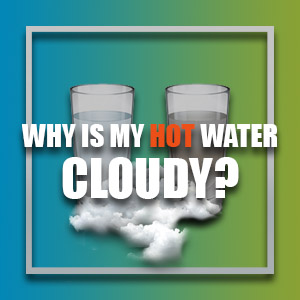 Why Is My Hot Water Cloudy?