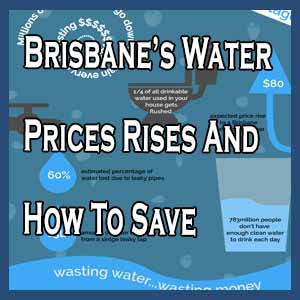 Brisbane's Water Prices Rises And How To Save Yourself Money
