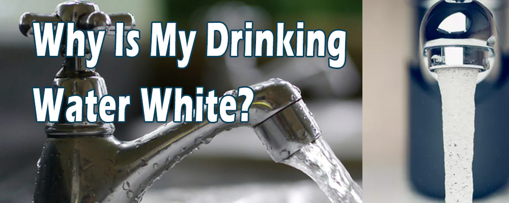 Why Is My Drinking Water White?