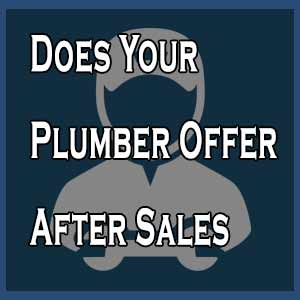 Does Your Plumber Offer After Sales Service?