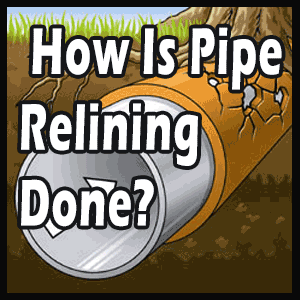 How Is Pipe Relining Done?