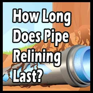 How Long Does Pipe Relining Last?
