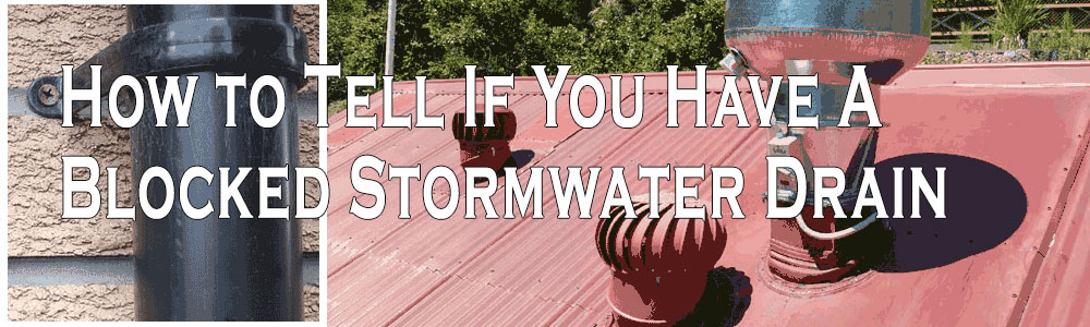 How to Tell If You Have A Blocked Stormwater Drain