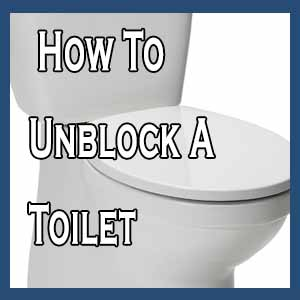 How To Unblock A Toilet?