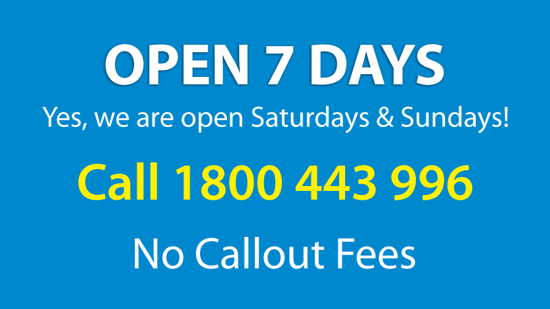 Open 7 Days - Yes, we are open Saturdays & Sundays