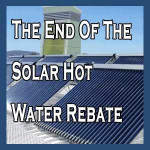 The End Of The Solar Hot Water Rebate