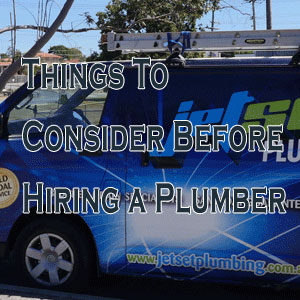 Things To Consider Before Hiring A Plumber