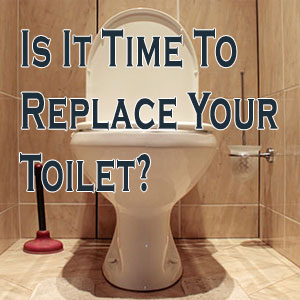 Is It Time To Replace Your Toilet?