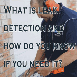 What Is Leak Detection? How Do You Know If You Need It?